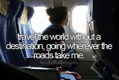 Bucket List for Girls: Travel the World Without A Destination, Going Wherever the Roads Take Me [ ]