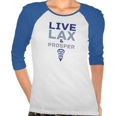 Live Lax & Prosper Lacrosse T-Shirt.Women's #lacrosse t-shirt! For many more #LAX t-shirts, please check out my store: http://www.zazzle.com/gamefacegear*/ #Zazzle