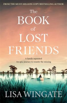 Buy The Book of Lost Friends: An unforgettable and emotional historical epic about love, loss and family by Lisa Wingate and Read this Book on Kobo's Free Apps. Discover Kobo's Vast Collection of Ebooks and Audiobooks Today - Over 4 Million Titles! Best Books To Read, I Love Books, Good Books, Book Club Books, Book Lists, The Book, Reading Slump, Hidden Book, Friend Book