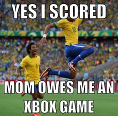 No no no. When I scored, my parents gave me MONEY!!! Now those days are over.