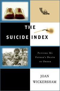 The Suicide Index: Putting My Father's Death in Order by Joan Wickersham. Dark, funny, and sad, the author's elegy to her late father represents her attempt to find order in chaos and to understand the person her father had been. Top Ten Books, Books To Read, My Books, Ann Patchett Books, Book Nooks, My Father, Book Lists, Memoirs, Book Review