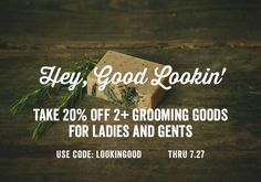 Take 20% off 2 or more grooming items for ladies and gents thru 7/27/14