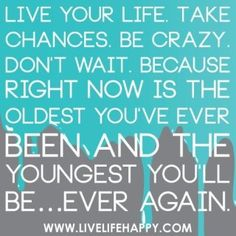 I LOVE getting older and going on new adventures!!!