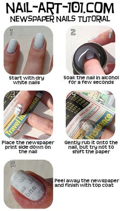 newspaper nails. This one is fun, I did it with the comic section! I didnt soak my nails in alcohol though, instead i placed the paper piece in my nail and then gently held an alcohol swab pad thingy on top of it for a minute. Kinda like a temporary tattoo. Super easy.