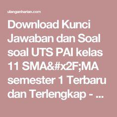 Download Kunci Jawaban dan Soal soal UTS PAI kelas 11 SMA/MA semester 1 Terbaru dan Terlengkap - UlanganHarian.Com