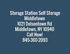 Storage Station Self Storage Middletown 1021 Dolsontown Rd Middletown, NY 10940 Call Now! 845-360-2093