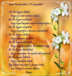 Szent Patrik áldás a - St. Lord Of Hosts, Easter Wishes, The Right Man, Daily Prayer, Prayers, Blessed, Diy, Birthday, Birthdays
