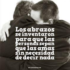 Los abrazos se inventaron para que las personas sepan que las amas sin necesidad de decir nada | @Candidman