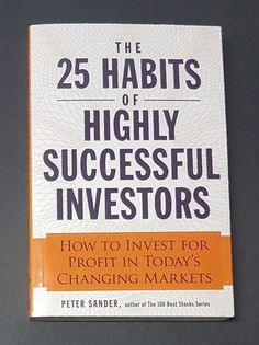 The 25 Habits of Highly Successful Investors: How to Invest for Profit in... | eBay