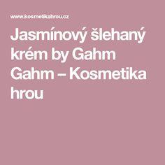 Jasmínový šlehaný krém by Gahm Gahm – Kosmetika hrou