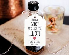 Set of 25 CUSTOMIZABLE Take a Shot We Tied The Knot Favor Tag | Etsy Wedding Favours Bottles, Wedding Favors For Guests, Wedding Favor Tags, Wedding Gifts, Wedding Table Favors, Party Favors, Wedding Reception, Wedding Stuff, Wedding Decorations