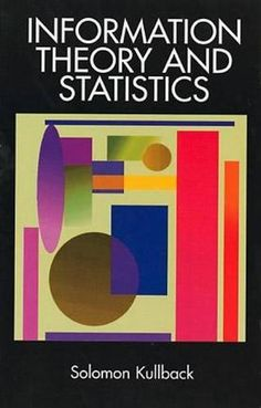 Information Theory and Statistics (Dover Books on Mathema... https://www.amazon.com/dp/0486696847/ref=cm_sw_r_pi_dp_x_cUyAybEM493C3