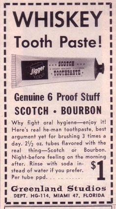 Whisky Toothpaste Was A Thing In 1961 Yes, Whisky Toothpaste Was A Thing In we need to get this stocked in all hospitals!Yes, Whisky Toothpaste Was A Thing In we need to get this stocked in all hospitals!