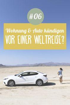 Weltreise planen Schritt 06 ➸ Sollte man Wohnung und Auto kündigen vor einer Weltreise? Welche Möglichkeiten gibt es?