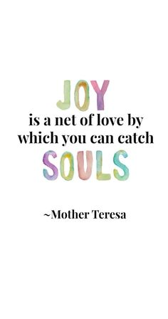 Joy is a net of all love by which you can catch souls ~ By Mother Theresa | Luxurydotcom via At Sutton Place |