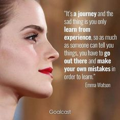 Live the process, put your heart on it and learn from your mistakes. Positive Quotes, Motivational Quotes, Inspirational Quotes, Book Quotes, Life Quotes, Body Image Quotes, Emma Watson Quotes, Feminist Quotes, Actor Quotes