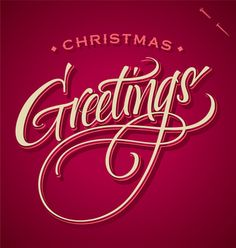 CHRISTMAS GREETINGS hand lettering | Community Post: 10 Coolest Calligraphic Xmas & New Year's Greetings