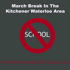 Stuff to do with your kids in Kitchener Waterloo: March Break, St. Patricks Day And More March 2015 Events And Activities In The Kitchener Waterloo Area