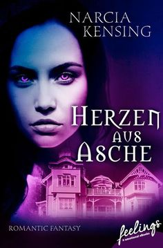 """""""Herzen aus Asche"""" von Narcia Kensing - ein Romantic Fantasy Roman von feelings!"""