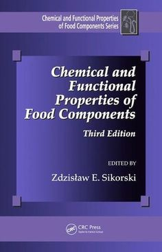 Chemical and Functional Properties of Food Components Third Edition; Zdzislaw E. Sikorski; Hardback