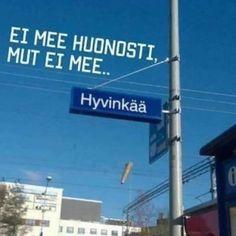 Tägää hyvinkää #meemi #meemit Haha Funny, Finland, Signs, Life, Instagram, Six Pack Abs, Shop Signs, Dishes