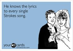 And he absolutely does know the lyrics to every single Strokes song ;)