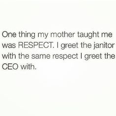 #TRUTH I live by this. CREDIT: #RealRespectReal