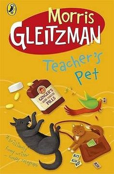 Morris Gleitzman - Teacher's Pet Middle School Books, Middle School English, Morris Gleitzman, Teacher's Pet, College Library, English Reading, Animal Books, Reading Challenge, Book Recommendations