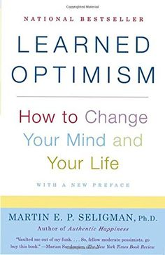 Learned Optimism: How to Change Your Mind and Your Life b...