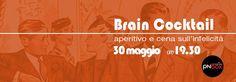 Brain Cocktail - giovedì 30 maggio ore 19.30. Aperitivo e cena psicologica! Info:0434551781