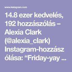 """14.8 ezer kedvelés, 192 hozzászólás – Alexia Clark (@alexia_clark) Instagram-hozzászólása: """"Friday-yay 1. 12 reps each side 2. 12 reps each side 3. 15 reps each side 4. 15 reps each side…"""""""