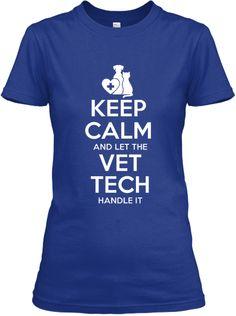 Keep Calm Let The Vet Tech Handle It