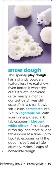 Snowman activities: Sparkly homemade play dough. Would be great for little ones to make snowmen with. :-)