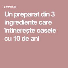 Un preparat din 3 ingrediente care întinerește oasele cu 10 de ani Salvia, Remedies, Healthy, Pandora, 3 Ingredients, The Body, Home Remedies
