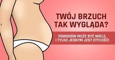 Twój brzuch jest duży, a wcale nie jesteś otyła? To może być powód! Natural Health Remedies, Wellness, Fitness Inspiration, Health And Beauty, Healthy Life, Healthy Food, Health Tips, Herbalism, Exercises