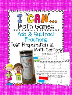 """Looking for a way to make Math Test Prep FUN?  This """"I CAN"""" Add and Subtract Fractions game is perfect for just that!  5th Grade Common Core...Centers, Test Prep,   Progress Monitoring! Now with QR codes!  $"""