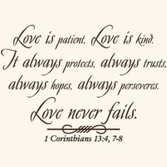 Love is patient god quote vinyl wall art decal sticker-home decor **this is my fav bible verse. It truly explains in a beautiful and deep way what love really means! Husband Quotes From Wife, Wife Quotes, Family Quotes, Husband Wife, Qoutes, Wedding Anniversary Quotes, Wedding Quotes, Wedding Ideas, Wedding Verses