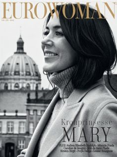 A natural:Crown Princess Mary has shown off her inner covergirl on the cover of Danish Fashion Magazine, Euro Woman