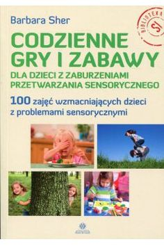Codzienne gry i zabawy dla dzieci z zaburzeniami przetwarzania sensorycznego Asd, Montessori, Art For Kids, Ebooks, Study, Education, School, Children, Speech Language Therapy