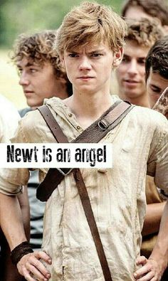Newt is an angel.   The Maze Runner- a bloody angel!