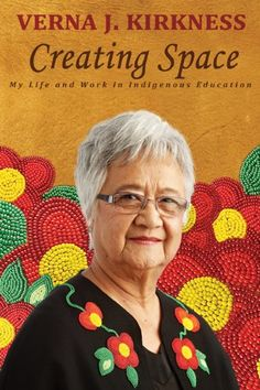 Creating Space: My Life and Work in Indigenous Education: Verna J. Kirkness: 9780887557439: Books - Amazon.ca