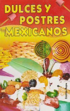 Dulces y postres mexicanos (Spanish Edition) by Cristina Reyna http://www.amazon.com/dp/9681513223/ref=cm_sw_r_pi_dp_Lj3Oub017GR9V