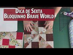 Dica De Sexta: Bloco Brave World Fácil e Rápido (tutorial de Patchwork) - YouTube