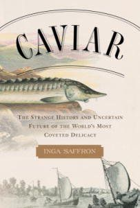 Caviar: The Strange History and Uncertain Future of the World's Most Coveted Delicacy by Inga Saffron, http://www.amazon.ca/dp/B000FC1H8C/ref=cm_sw_r_pi_dp_Zt.7sb0JM3WC1