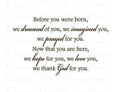 Before You Were Born We Dreamed of You Wall Decal - Baby Nursery Wall Saying Quote Poem 22h x 36w BA0184. $49.00, via Etsy.