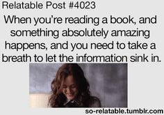 This is me so often when reading.