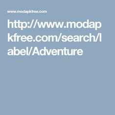 http://www.modapkfree.com/search/label/Adventure