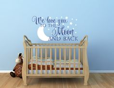 Nursery Wall Decal - We Love You To The Moon And Back Wall Decal - Nursery Wall Decal - Moon And Stars Wall Decal - Childrens Room Decor by NewYorkVinyl on Etsy https://www.etsy.com/listing/216834110/nursery-wall-decal-we-love-you-to-the