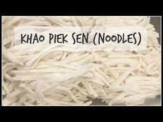 How to make KHAO PIAK SEN (NOODLES)   Lao Style Rice & Tapioca Noodles   House of X Tia   Lao Food - YouTube