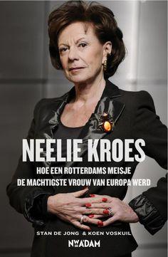 Biografie Neelie Kroes - Stan de Jong & Koen Voskuil
